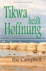 Tikwa heißt Hoffnung -  Ilse Campbell