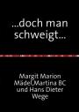 ...doch man schweigt... Margit Marion Mädel - Martina BC - Hans-Dieter Wege