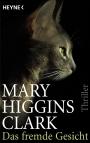 Das fremde Gesicht - Mary Higgins Clark