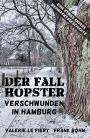 Der Fall Hopster: Verschwunden in Hamburg – Autorenduo Valerie le Fiery und Frank Böhm