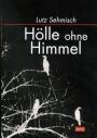Hölle ohne Himmel - Lutz Sehmisch