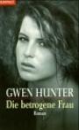 Die betrogene Frau - Gwen Hunter