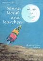 Sonne, Mond und Märchen - Mona Frick